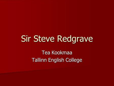 Sir Steve Redgrave Tea Kookmaa Tallinn English College.