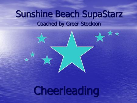 Cheerleading Sunshine Beach SupaStarz Coached by Greer Stockton.