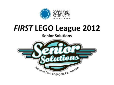 FIRST LEGO League 2012 Senior Solutions