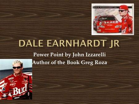 Power Point by John Izzarelli Author of the Book Greg Roza.