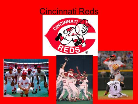 Cincinnati Reds. Cincinnati Red Stockings were founded in 1866 as an amateur club –The team became fully professional in 1869 The Red Stockings won 130.