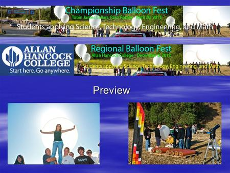 Preview. Balloon Fest Lots of fun! Lots of fun! Learn real science! Learn real science! Work with professional scientists! Work with professional scientists!