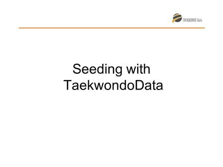 Seeding with TaekwondoData. Creation of the Index: Home SEARCH ATHLETE RANKING LIST OF RESULTS DESCRIPTIONS CONTACT A. General 1.TaekwondoData can be.