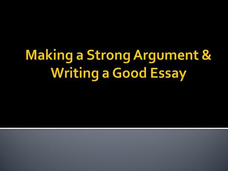 The purpose of this PowerPoint is to help you learn how to write a persuasive essay in which you convince the reader of something. The guidelines in this.