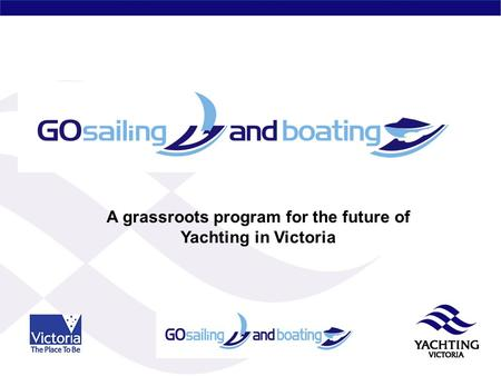 A grassroots program for the future of Yachting in Victoria.