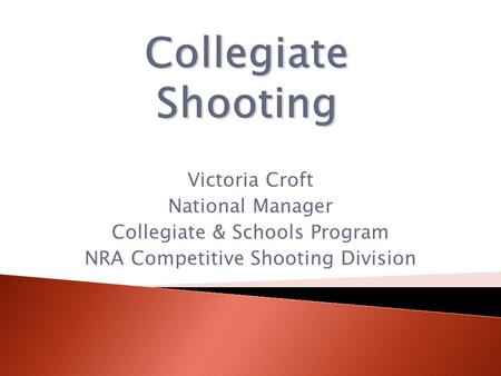 Collegiate Shooting Victoria Croft National Manager