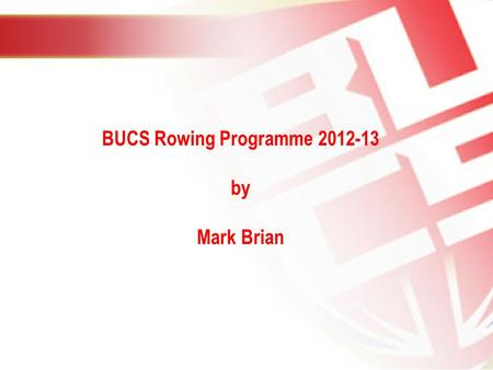 BUCS Rowing Programme 2012-13 by Mark Brian. The BUCS sporting programmes are available to the 2.3 million students across the UK. We are a membership.