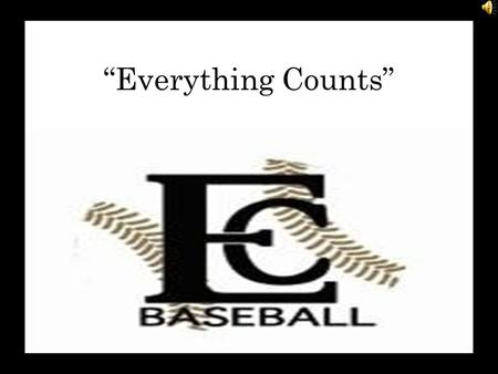Everything Counts. T HE E AST C ENTRAL E QUATION Championship People + Championship Players= Championship Program.