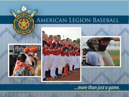 Our History A winning tradition since 1925 Over 10 million players have played American Legion Baseball Over half of professional baseball players played.