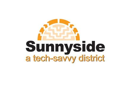 The Sunnyside District has been awarded a $61K grant from the Tohono Oodham Nation to fund netbook computers and Internet service. Tohono Oodham Nation.