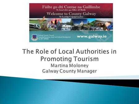 Galway attracts 70% of visitors and 71% of Tourism revenue.