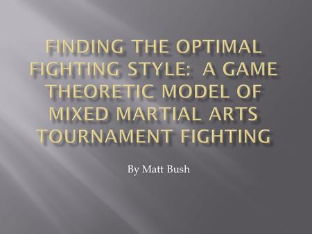 By Matt Bush. Mixed Martial Arts (MMA) is a relatively new sport, combining elements of many different traditional martial arts The sport has evolved.