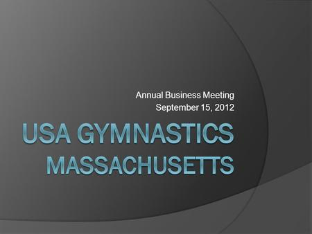 Annual Business Meeting September 15, 2012. Contact Info: Michele Archer State Administrative Committee Chair