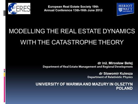 Dr inż. Mirosław Bełej Department of Real Estate Management and Regional Developmen t dr Sławomir Kulesza Department of Relativistic Physics UNIVERSITY.