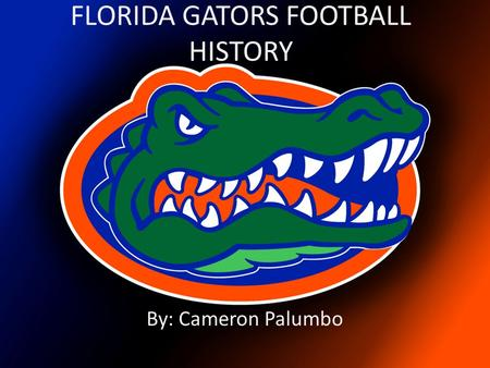 FLORIDA GATORS FOOTBALL HISTORY