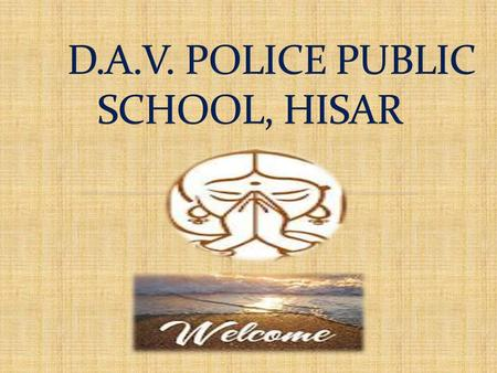 To provide holistic education to the wards of Police Employees & other civilians. School makes earnest efforts to make its students a blend of sincere,