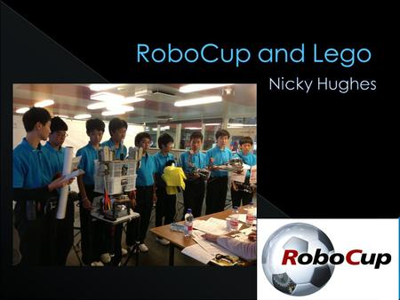 Lego League and RoboCup mentor Technical committee for RoboCup Dance Computer Science and ICT Teacher, Bury St Edmunds County Upper School, Suffolk.