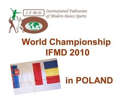 World Championship IFMD 2010 in POLAND. Organizer World Championship 2010 in Poland.