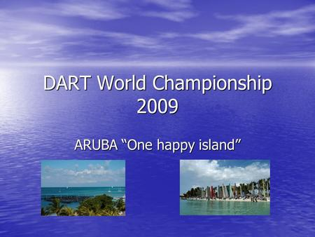 DART World Championship 2009 ARUBA One happy island.