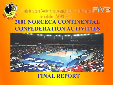 2001 NORCECA CONTINENTAL CONFEDERATION ACTIVITIES FINAL REPORT.