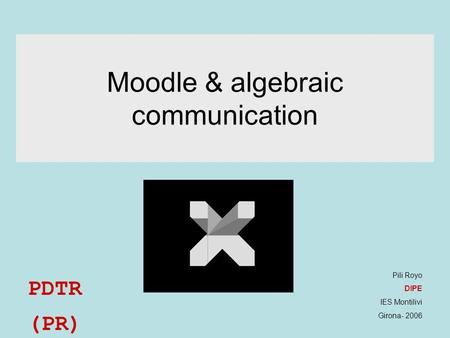 Moodle & algebraic communication