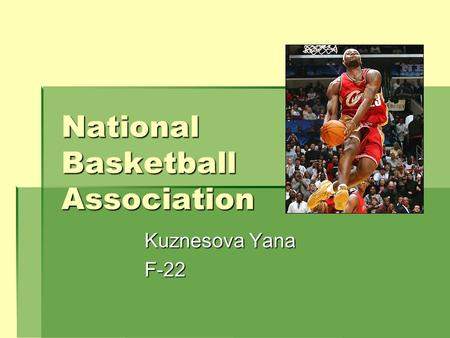 National Basketball Association Kuznesova Yana F-22.