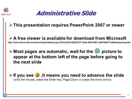 1 Administrative Slide This presentation requires PowerPoint 2007 or newer A free viewer is available for download from Microsoft Most pages are automatic,