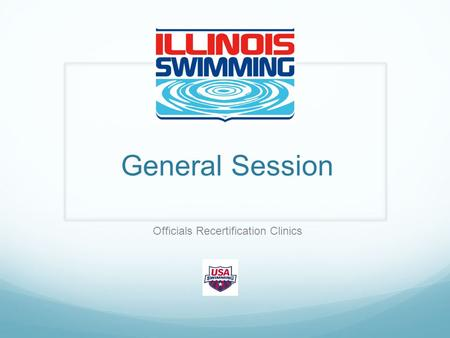 General Session Officials Recertification Clinics.