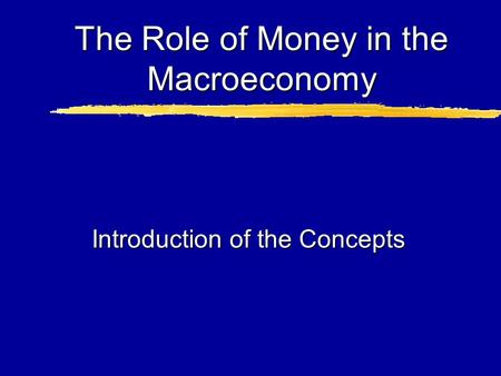The Role of Money in the Macroeconomy