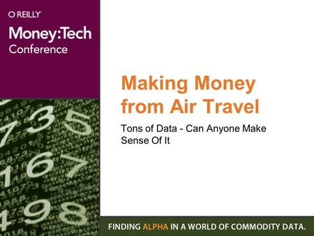 Making Money from Air Travel Tons of Data - Can Anyone Make Sense Of It.