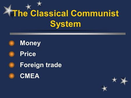 The Classical Communist System Money Price Foreign trade CMEA.