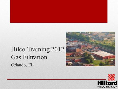Hilco Training 2012 Gas Filtration