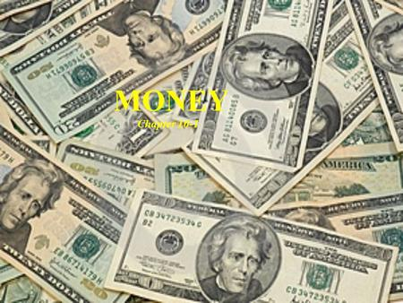 MONEY Chapter 10-1. Three Uses of Money A medium of exchange = anything that is used to determine value during the exchange of goods and services A unit.