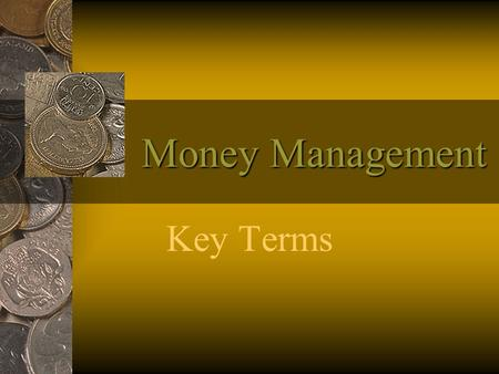 Money Management Key Terms.