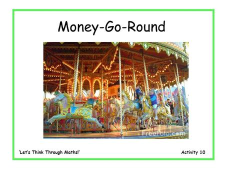 Lets Think Through Maths! Activity 10 Money-Go-Round.