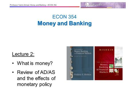 ECON 354 Money and Banking Lecture 2: What is money?