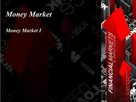 Money Market Money Market I. Chapter 10: Money Markets © Oltheten & Waspi 2012 Money Market Basics Term to Maturity < 1 year at issue Each year has 360.