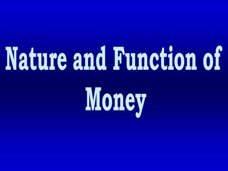Nature and Function of Money.
