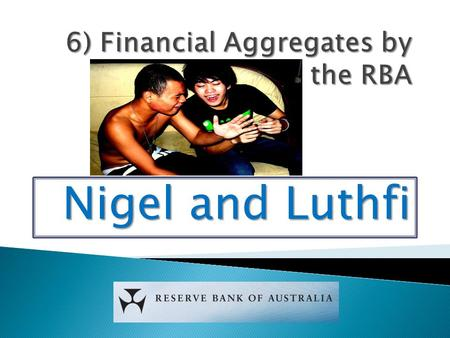 Nigel and Luthfi. Money supply is the total amount of funds in an economy that can be used as a medium of exchange, a measure of value, a store of value.
