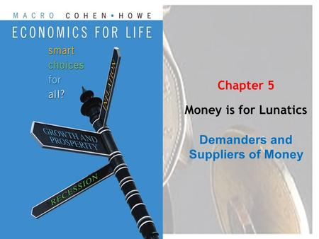 Chapter 5 Money is for Lunatics Demanders and Suppliers of Money.