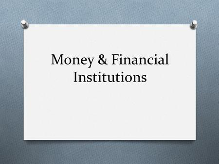 Money & Financial Institutions. Circular Flow of Income.