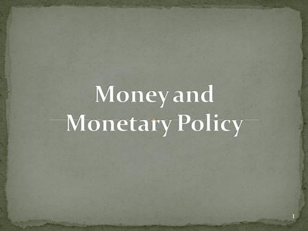 Money and Monetary Policy