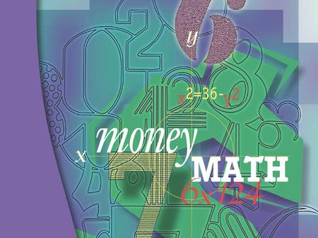 1. 2 Contents 1.What is Money Math? 2.What is financial literacy? 3.What is the need? 4.What are the lesson objectives? 5.What topics are discussed? 6.Which.
