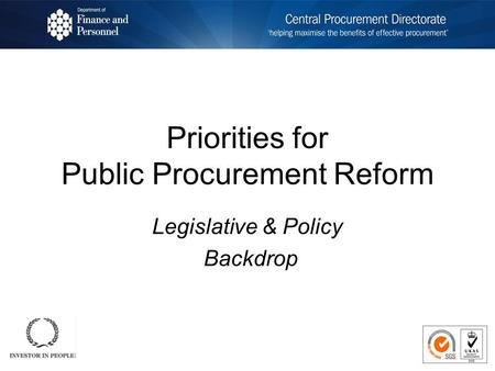 Priorities for Public Procurement Reform Legislative & Policy Backdrop.