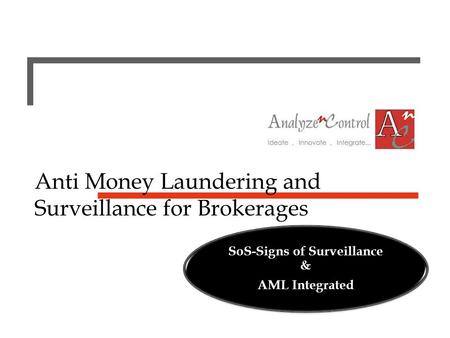 Anti Money Laundering and Surveillance for Brokerages SoS-Signs of Surveillance & AML Integrated.