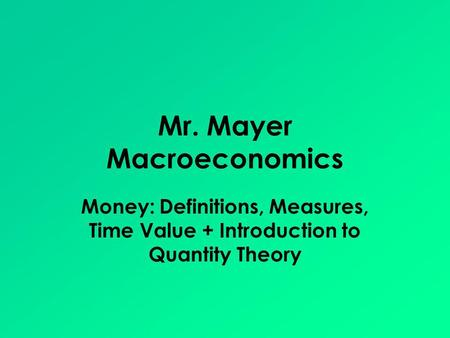 Mr. Mayer Macroeconomics