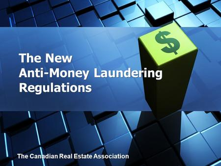 The New Anti-Money Laundering Regulations The Canadian Real Estate Association.