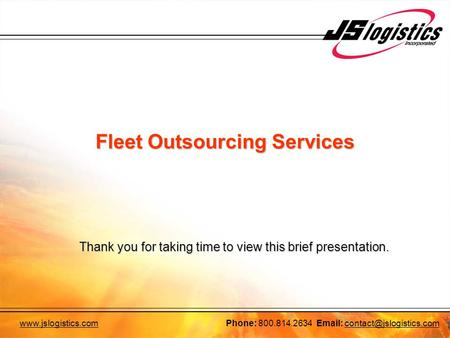 800.814.2634   Fleet Outsourcing Services Thank you for taking time to view this brief presentation.
