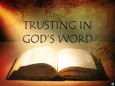 TRUSTING IN GODS WORD. The Wisdom of God Solves Problems -- Trusting God in Hard Times Trusting God in Hard Times is Easy When Believers Get Wisdom.