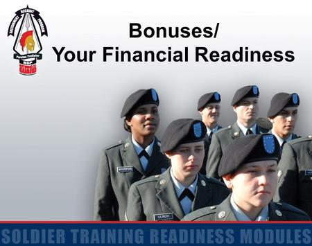 Bonuses/ Your Financial Readiness. 2 Terminal Learning Objective Action: Manage your Personal Finances and Understand Bonuses Conditions: Given a Leave.
